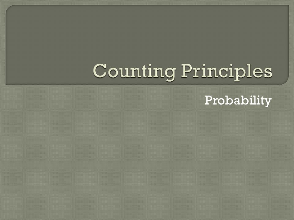 Counting Principles Probability