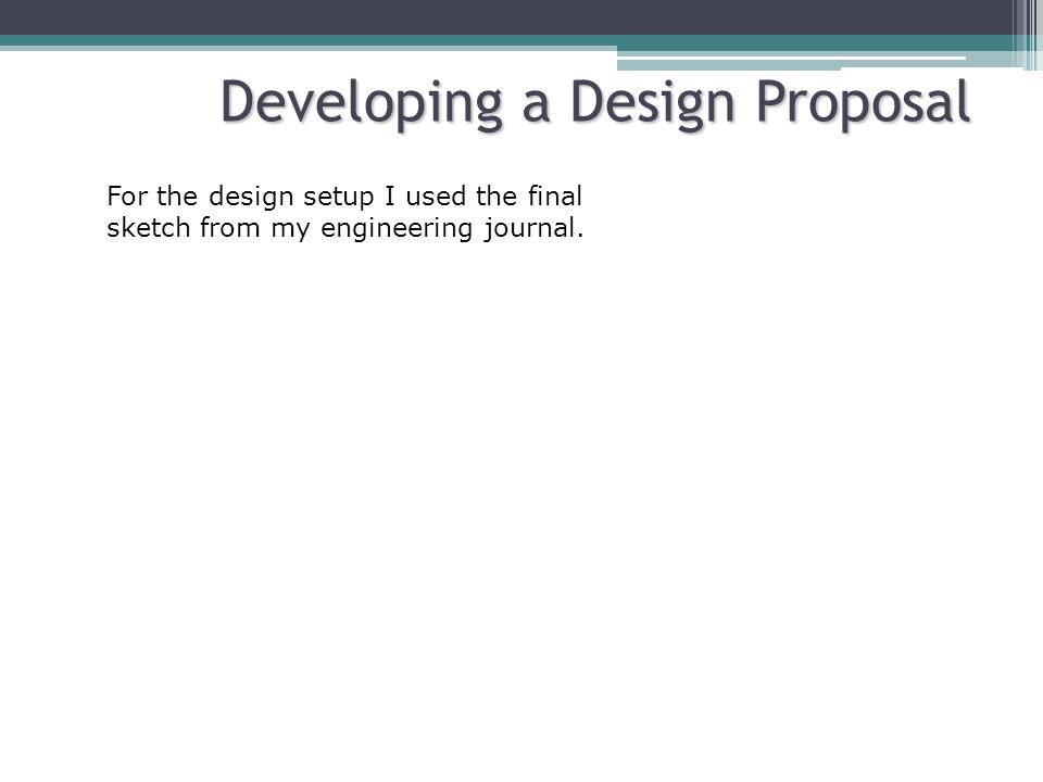 Developing a Design Proposal