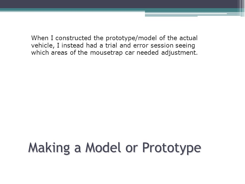 Making a Model or Prototype