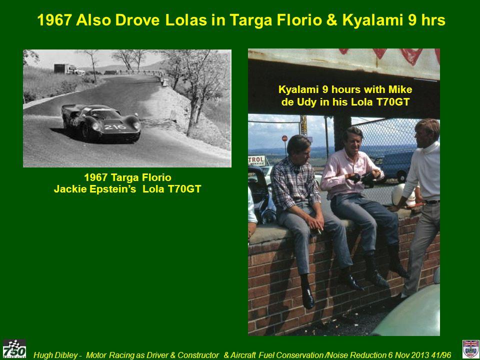 1967 Also Drove Lolas in Targa Florio & Kyalami 9 hrs