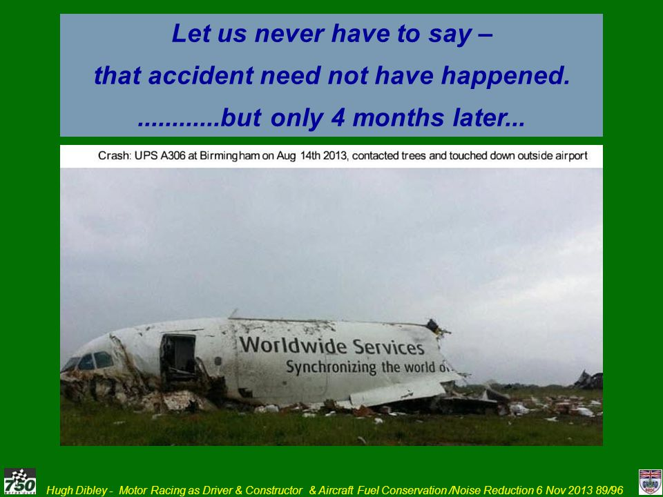 Let us never have to say – that accident need not have happened.