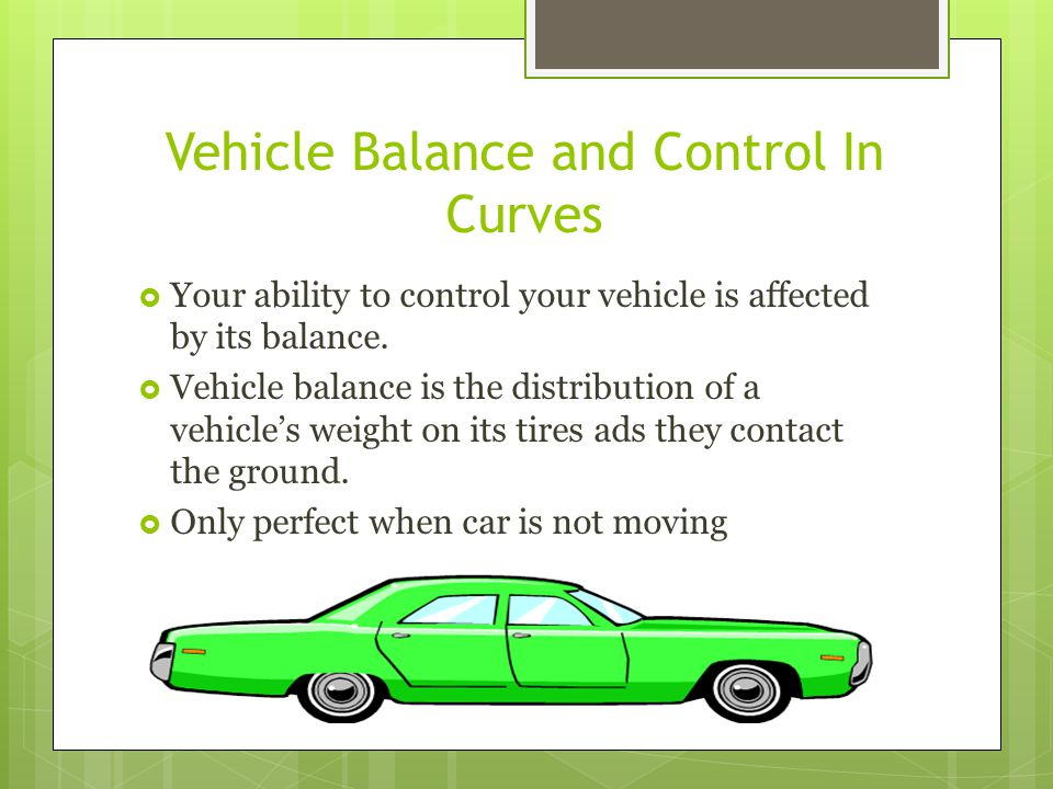 Vehicle Balance and Control In Curves