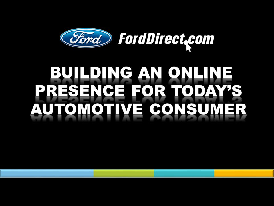 BUILDING AN ONLINE PRESENCE FOR TODAY'S AUTOMOTIVE CONSUMER