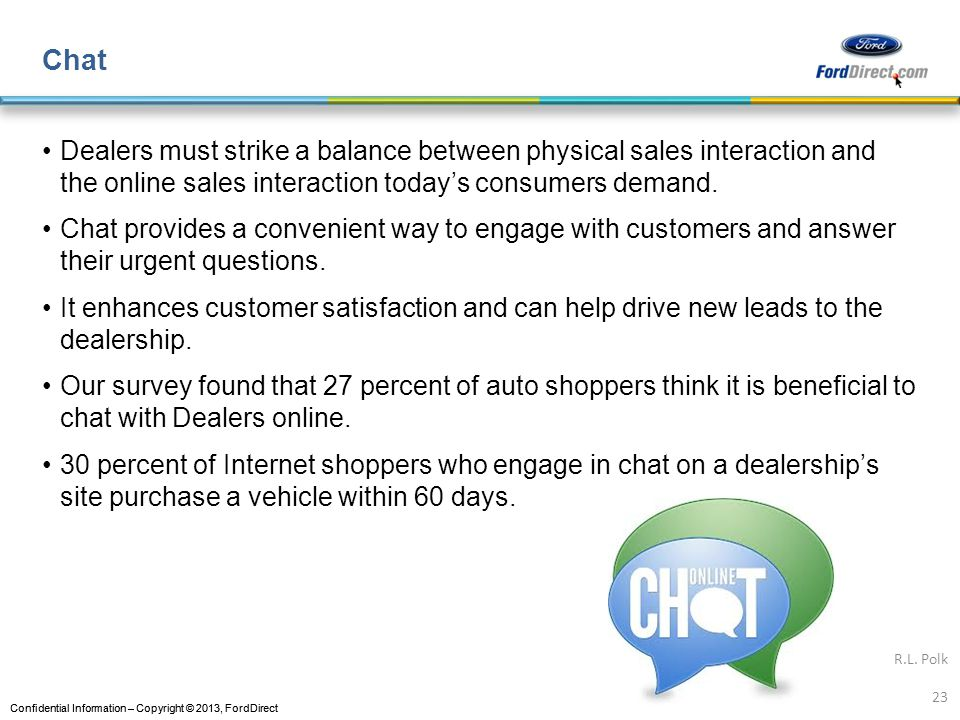 Chat Dealers must strike a balance between physical sales interaction and the online sales interaction today's consumers demand.