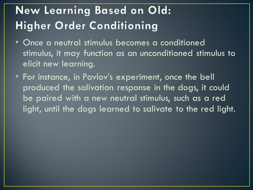 New Learning Based on Old: Higher Order Conditioning