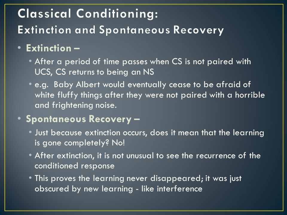 Classical Conditioning: Extinction and Spontaneous Recovery