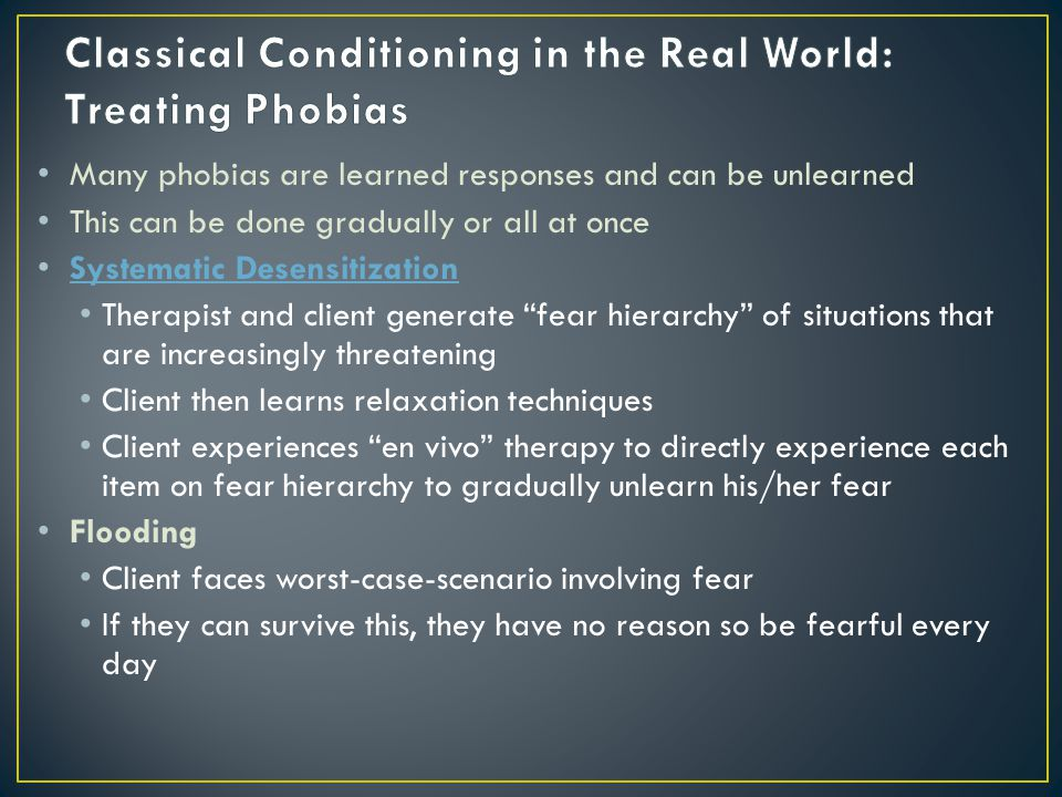 Classical Conditioning in the Real World: Treating Phobias
