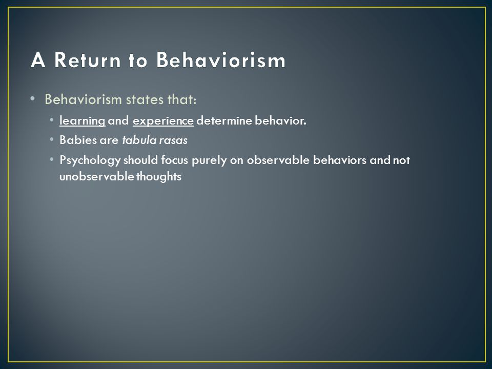 A Return to Behaviorism