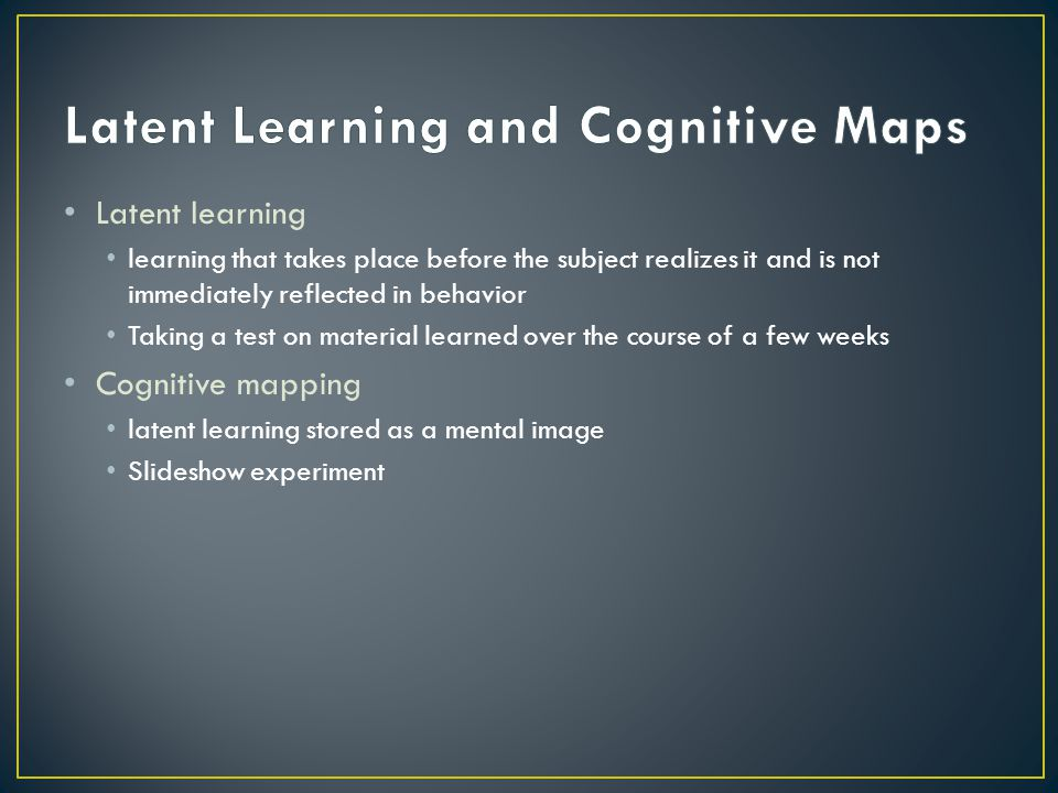 Latent Learning and Cognitive Maps