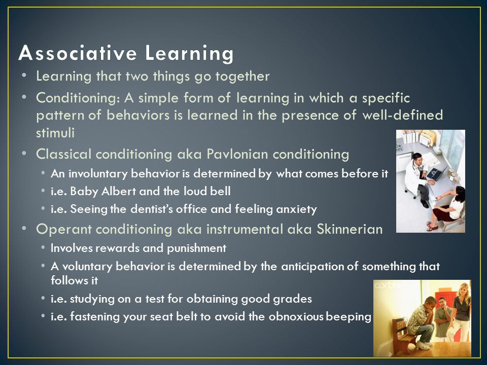 Associative Learning Learning that two things go together