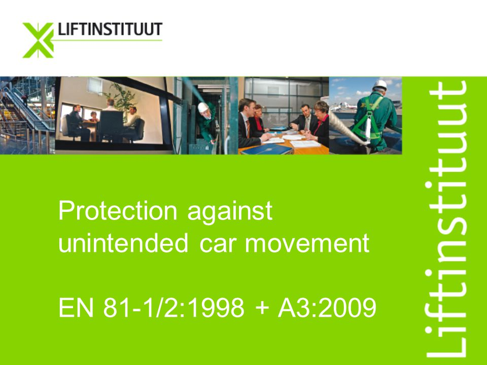 Protection against unintended car movement EN 81-1/2:1998 + A3:2009