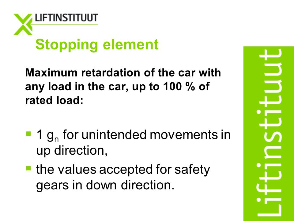 Stopping element 1 gn for unintended movements in up direction,