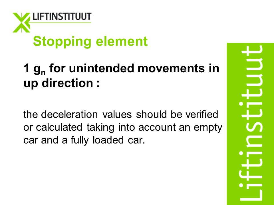 Stopping element 1 gn for unintended movements in up direction :