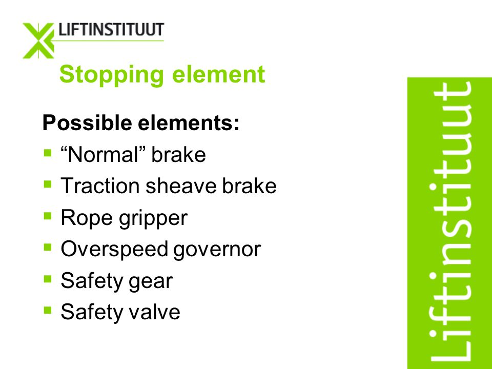 Stopping element Possible elements: Normal brake