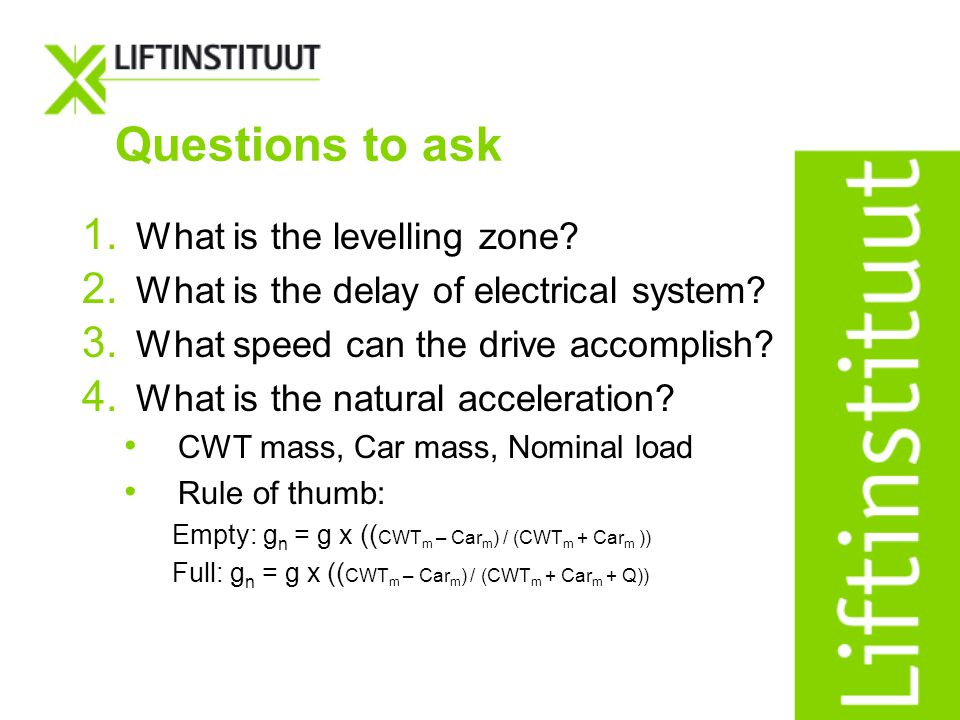 Questions to ask What is the levelling zone