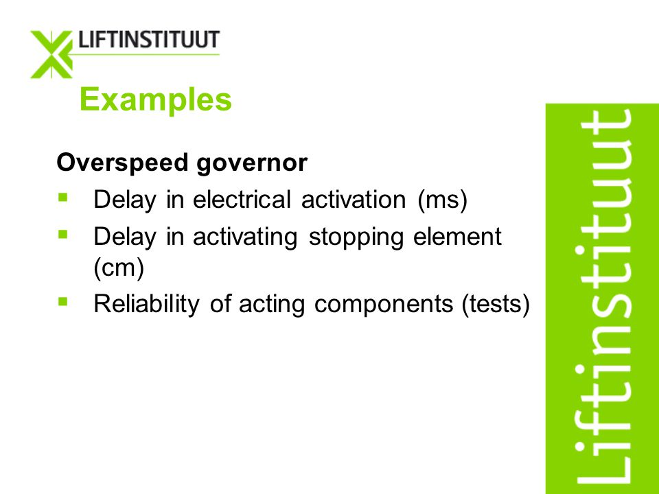 Examples Overspeed governor Delay in electrical activation (ms)