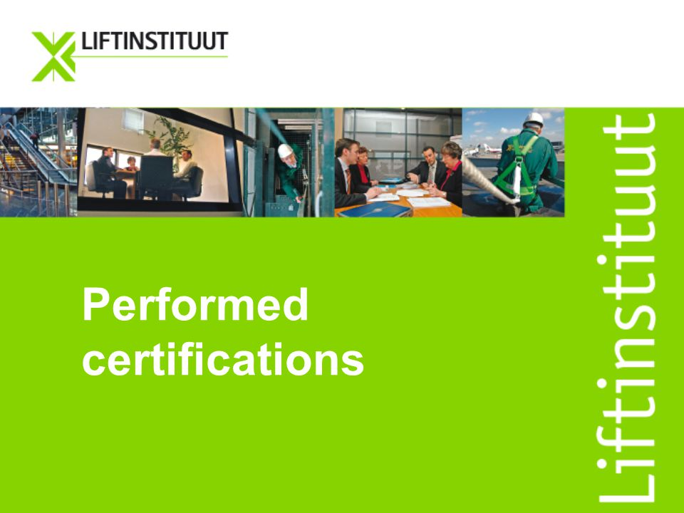 Performed certifications