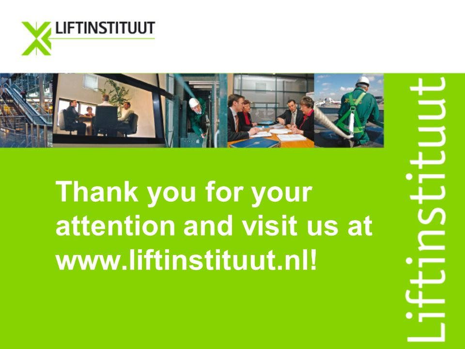 Thank you for your attention and visit us at www.liftinstituut.nl!