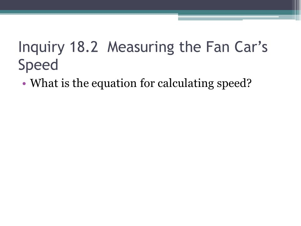 Inquiry 18.2 Measuring the Fan Car's Speed