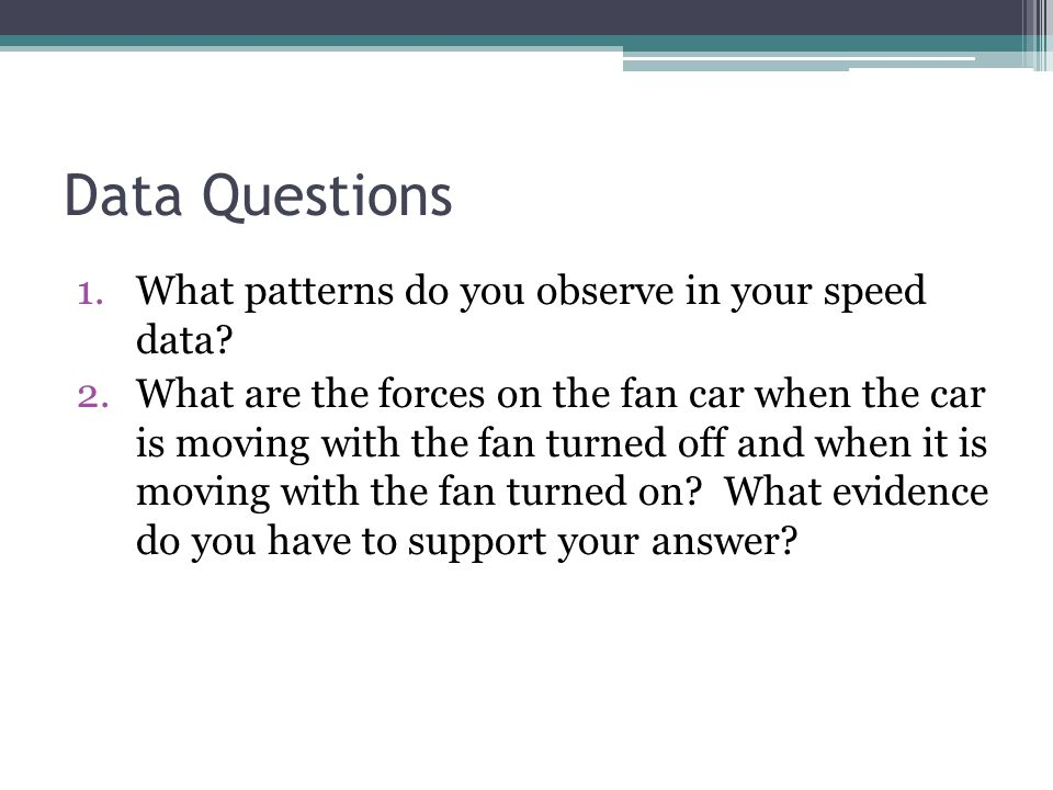 Data Questions What patterns do you observe in your speed data