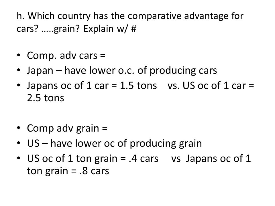 Japan – have lower o.c. of producing cars