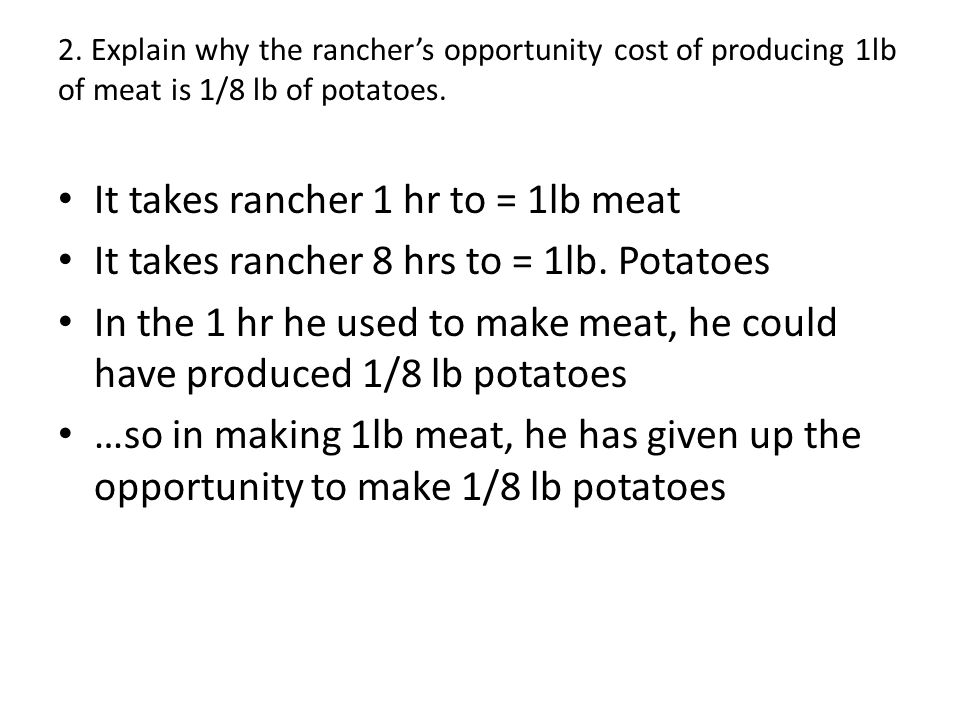 It takes rancher 1 hr to = 1lb meat