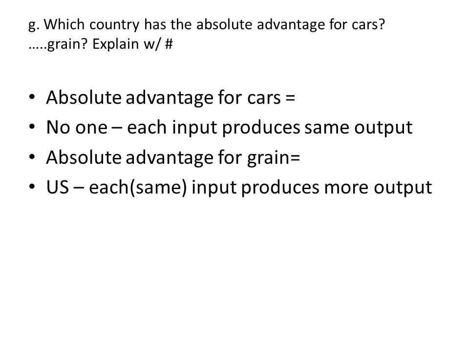 Absolute advantage for cars = No one – each input produces same output