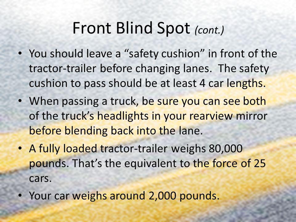 Front Blind Spot (cont.)