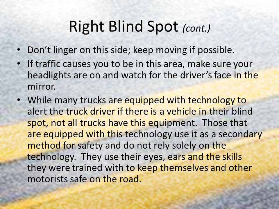 Right Blind Spot (cont.)