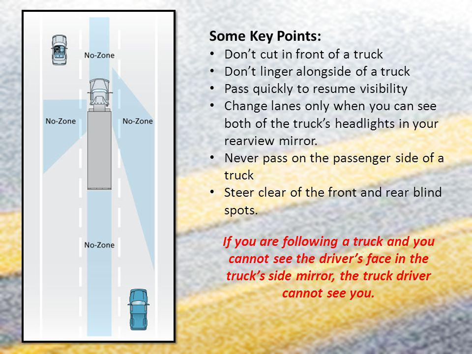 Some Key Points: Don't cut in front of a truck