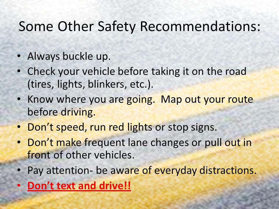 Some Other Safety Recommendations: