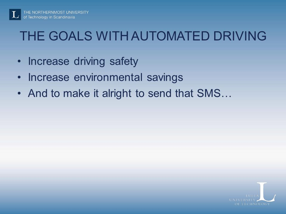 THE GOALS WITH AUTOMATED DRIVING