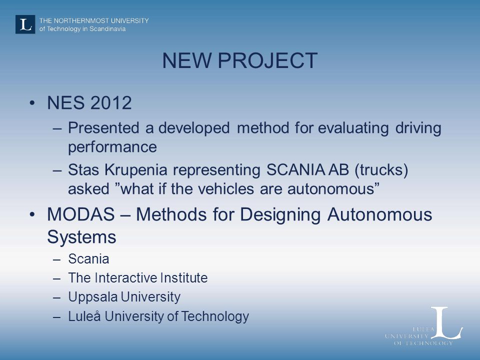 NEW PROJECT NES 2012 MODAS – Methods for Designing Autonomous Systems