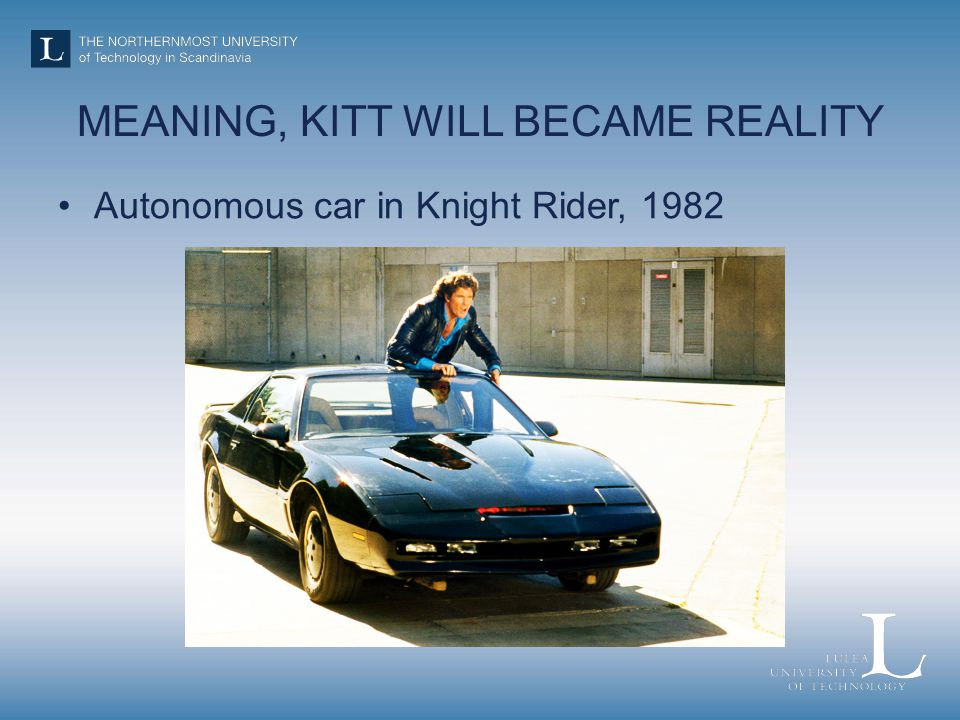 MEANING, KITT WILL BECAME REALITY