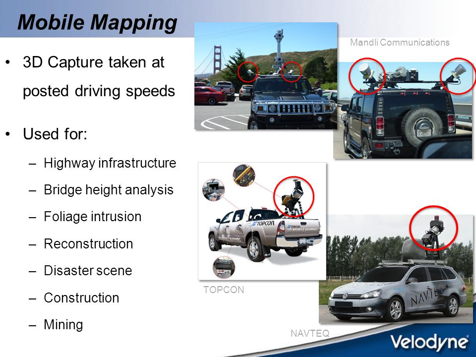 Mobile Mapping 3D Capture taken at posted driving speeds Used for: