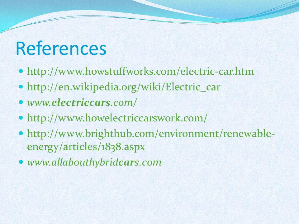 References http://www.howstuffworks.com/electric-car.htm