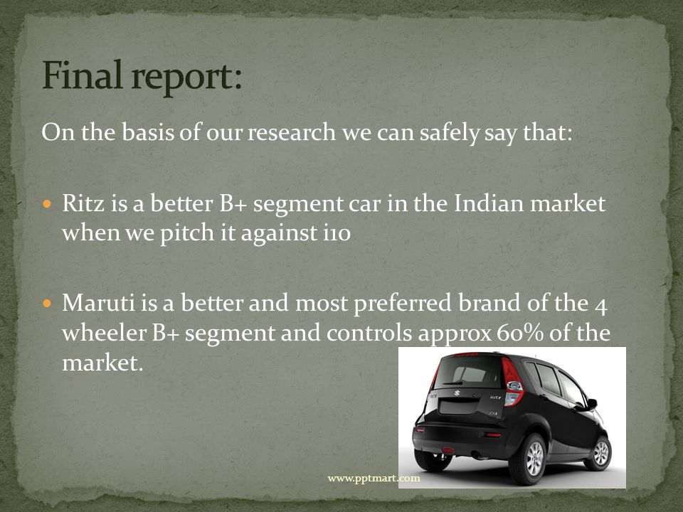 Final report: On the basis of our research we can safely say that:
