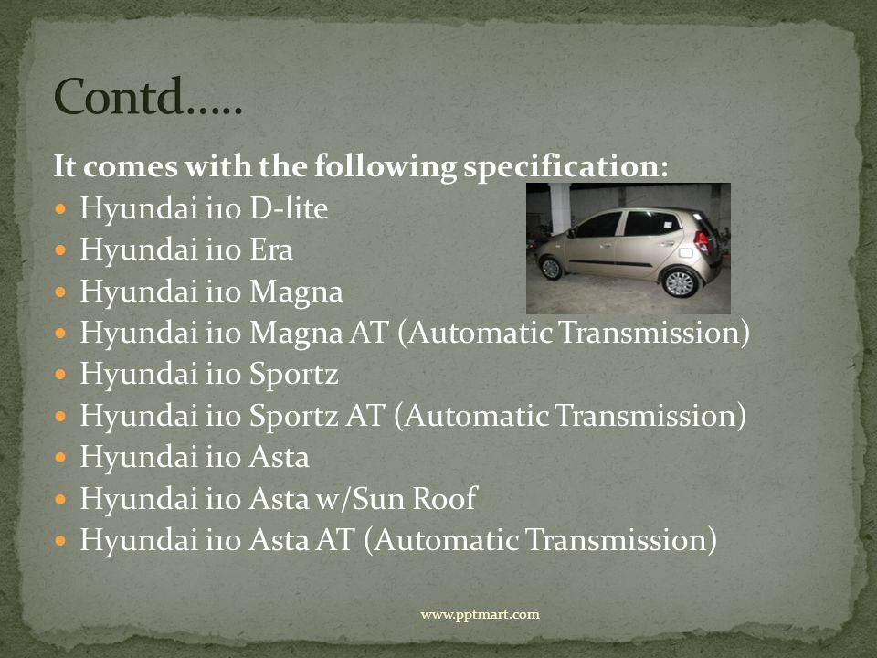 Contd….. It comes with the following specification: Hyundai i10 D-lite
