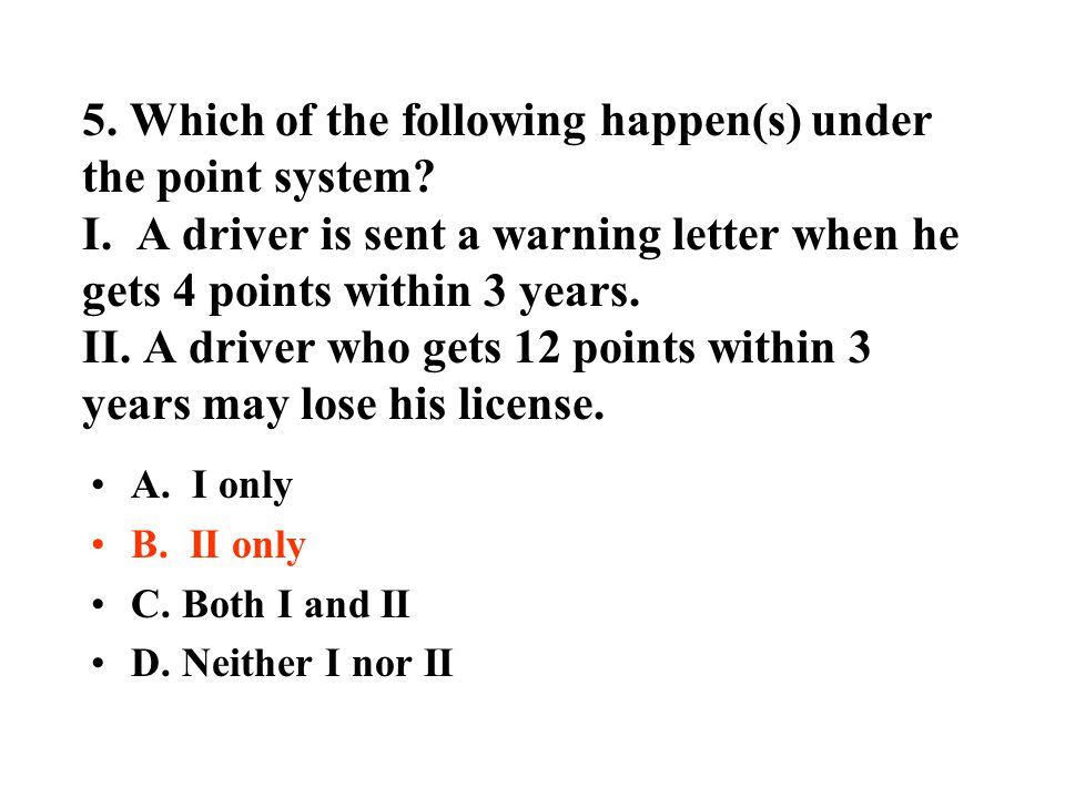 5. Which of the following happen(s) under the point system. I