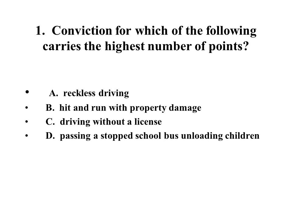 1. Conviction for which of the following carries the highest number of points
