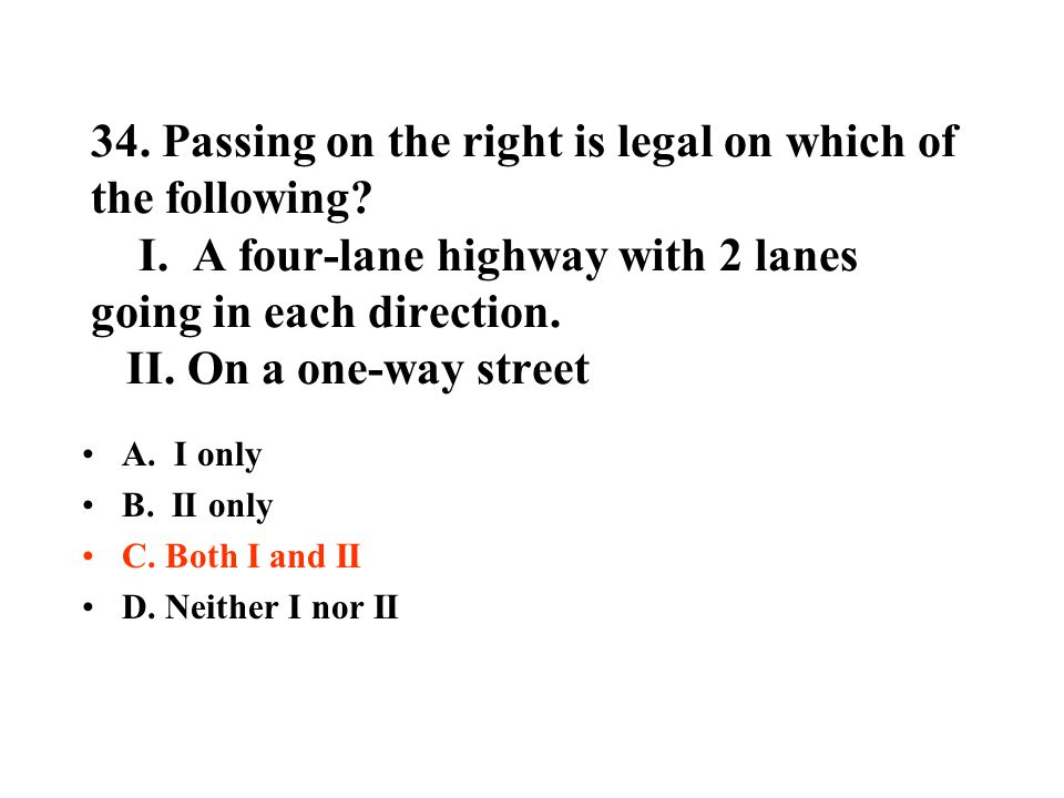 34. Passing on the right is legal on which of the following. I