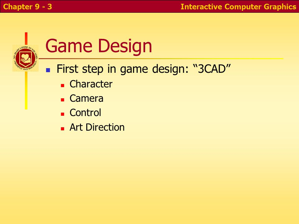 Game Design First step in game design: 3CAD Character Camera Control