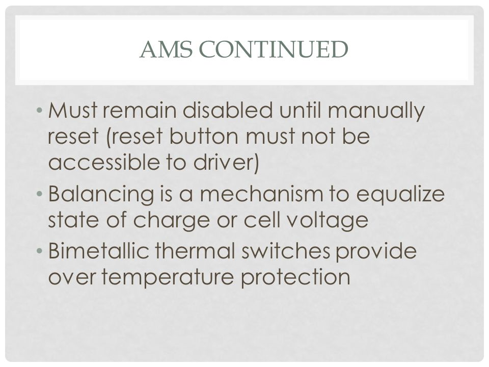 AMS Continued Must remain disabled until manually reset (reset button must not be accessible to driver)
