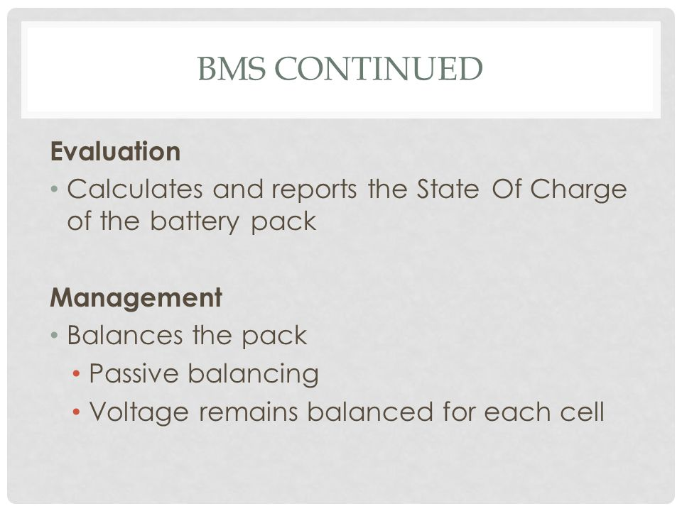 BMS Continued Evaluation