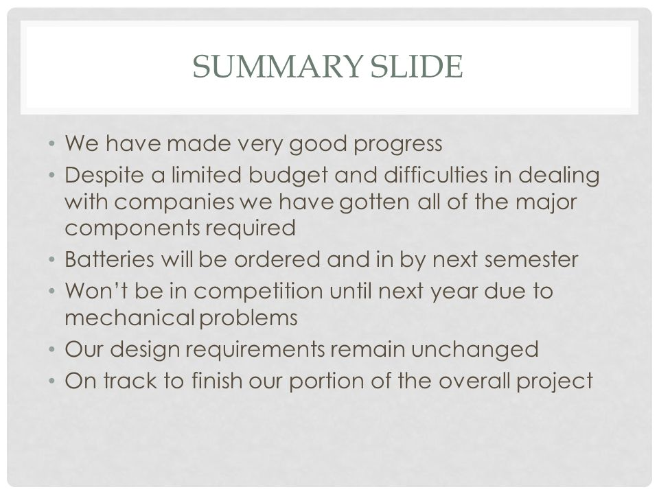 Summary Slide We have made very good progress