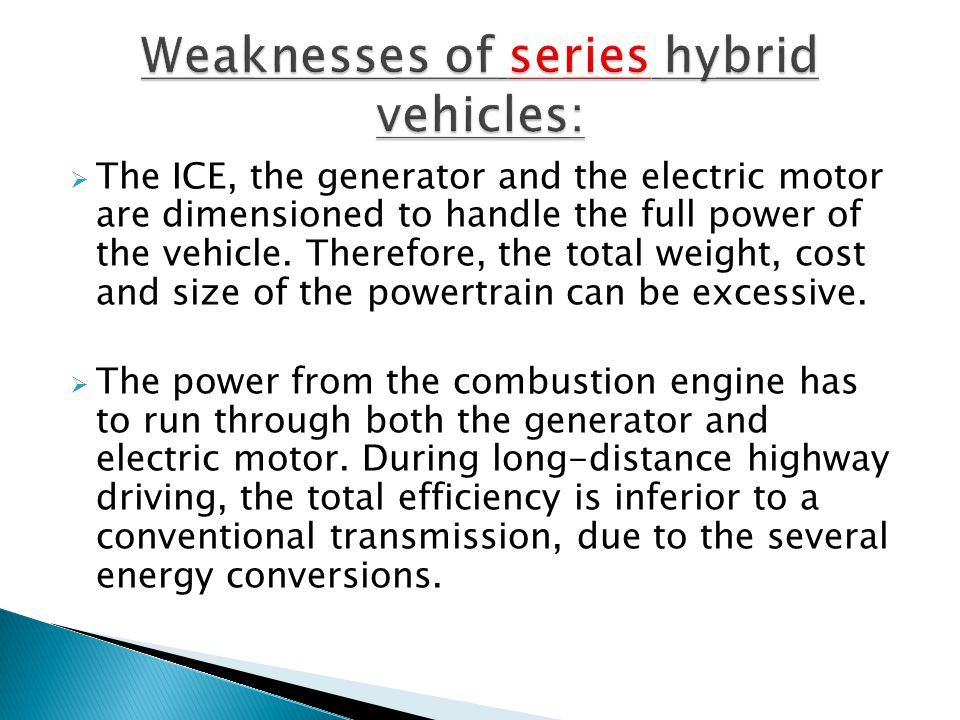 Weaknesses of series hybrid vehicles: