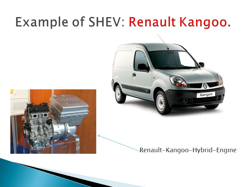 Example of SHEV: Renault Kangoo.