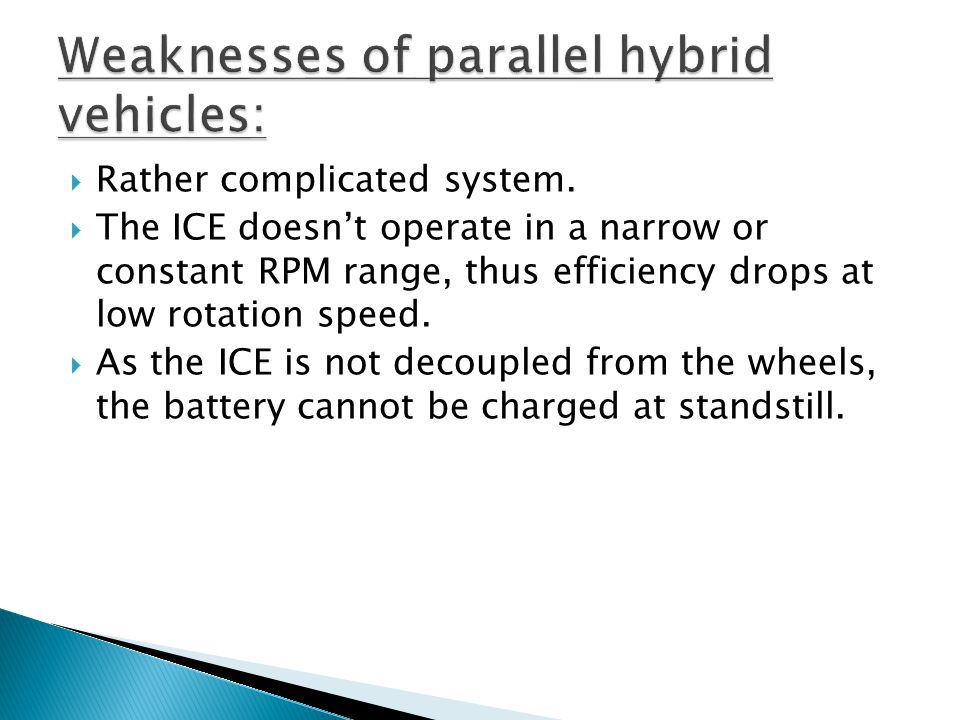 Weaknesses of parallel hybrid vehicles: