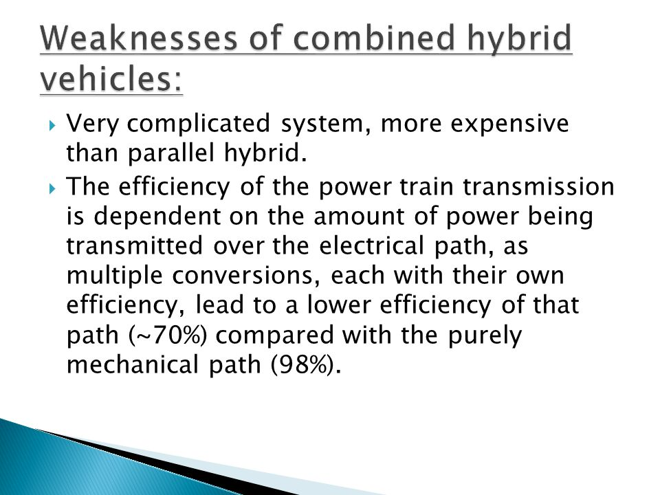 Weaknesses of combined hybrid vehicles: