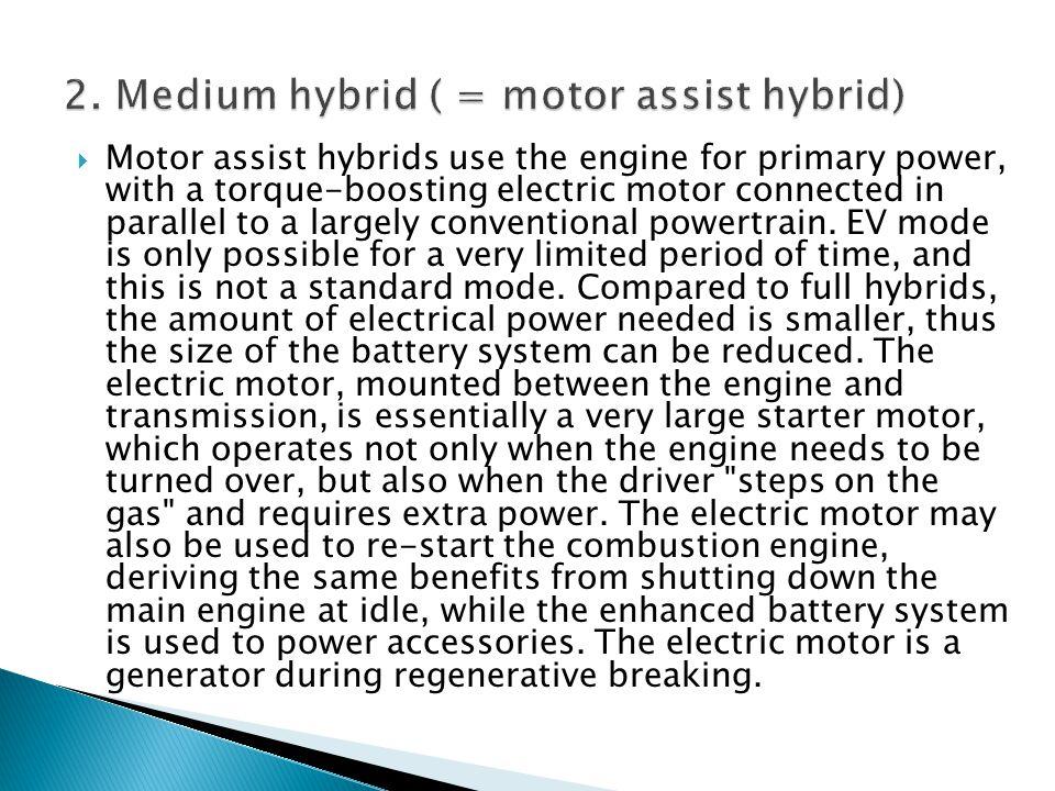 2. Medium hybrid ( = motor assist hybrid)